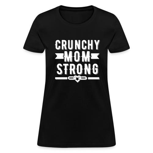 Crunchy Mom Strong T-shirt - Women's T-Shirt