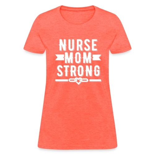 Nurse Mom Strong T-shirt - Women's T-Shirt