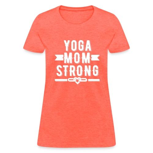 Yoga Mom Strong T-shirt - Women's T-Shirt