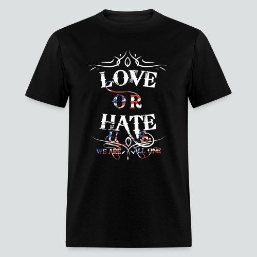 Love or Hate Tee Black - Men's T-Shirt