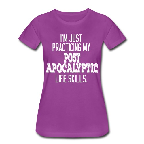 Women's Post Apocalyptic Life Skills - White Print - Women's Premium T-Shirt