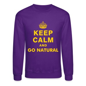 Keep Calm and Go Natural Long-Sleeve - Crewneck Sweatshirt