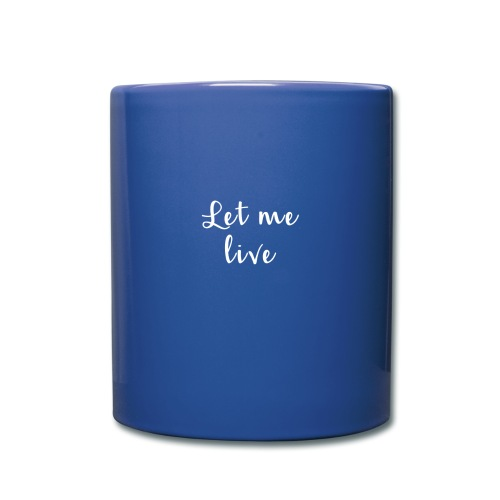 Let me live Mug - Full Color Mug