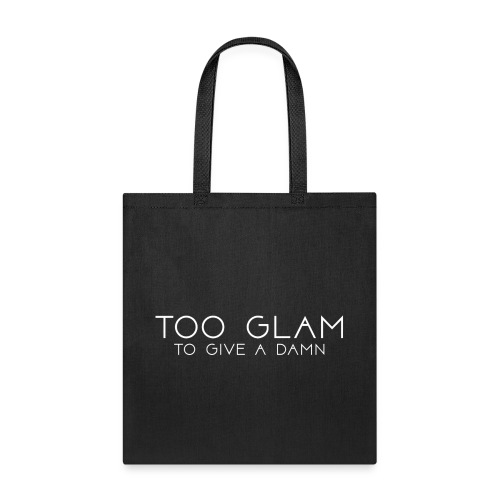 Too Glam Tote Bag - Tote Bag