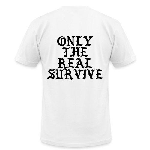 Only the real survive - Men's Fine Jersey T-Shirt