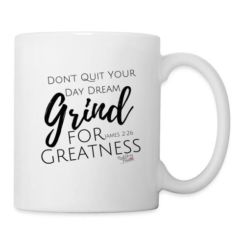 Grind for Greatness Mug - Coffee/Tea Mug