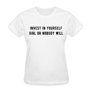 Invest In Yourself - Women's T-Shirt