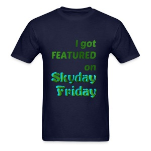 I Got Featured On Skyday Friday Men's T-Shirt - Men's T-Shirt