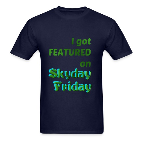 I Got Featured On Skyday Friday Men's T-Shirt - Men's T-Shirt