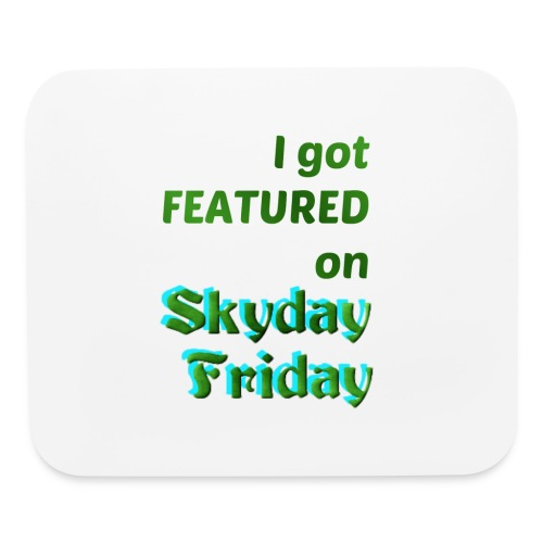 I Got Featured On Skyday Friday Mousepad - Mouse pad Horizontal
