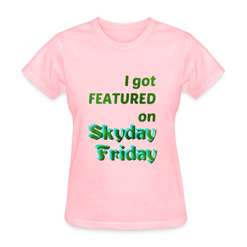 I Got Featured On Skyday Friday Women's T-Shirt - Women's T-Shirt