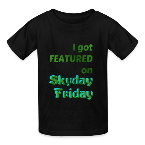 I Got Featured On Skyday Friday Kid's T-Shirt - Kids' T-Shirt