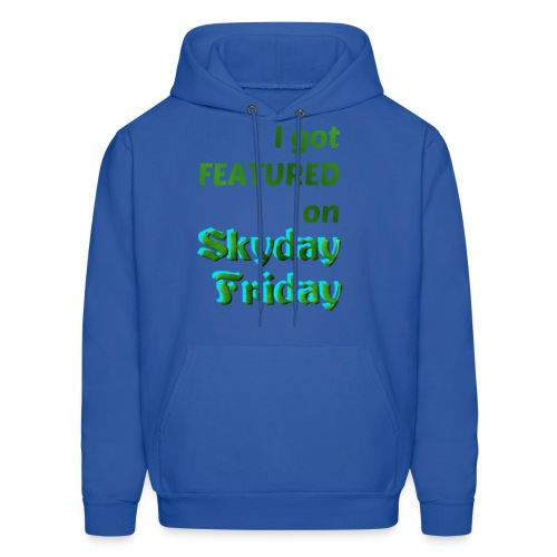 I Got Featured On Skyday Friday Men's Hoodie - Men's Hoodie