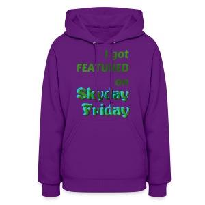 I Got Featured On Skyday Friday Women's Hoodie - Women's Hoodie