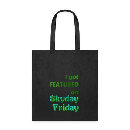 I Got Featured On Skyday Friday Tote Bag - Tote Bag