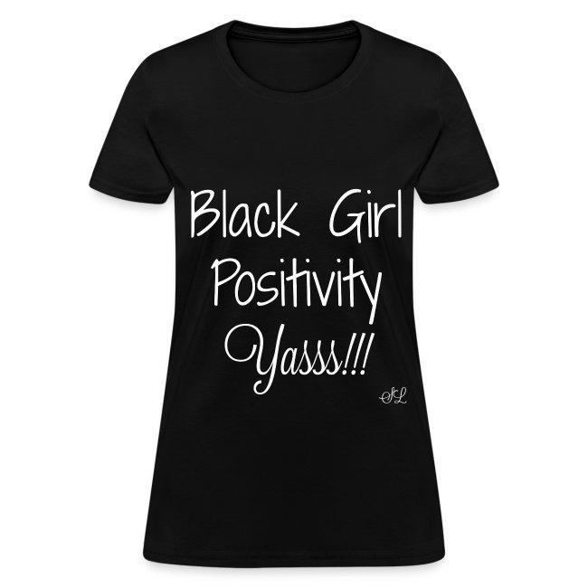 Black Girl Positivity T-shirt Apparel by Stephanie Lahart.