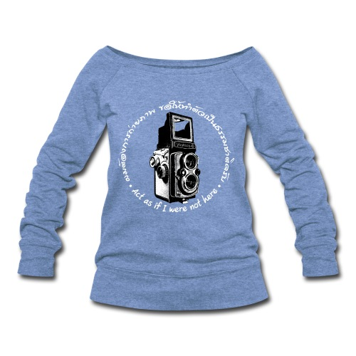 Act as if I were not here En-Th (Yashica Bi-white) - Women's Wideneck Sweatshirt