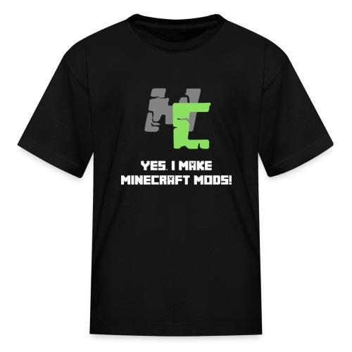 I make Minecraft mods! - MCreator T-Shirt - Kids - Kids' T-Shirt