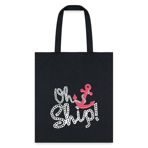 OH SHIP! - Tote Bag