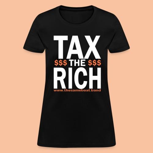 Tax The Rich - Womens T-shirt - Women's T-Shirt