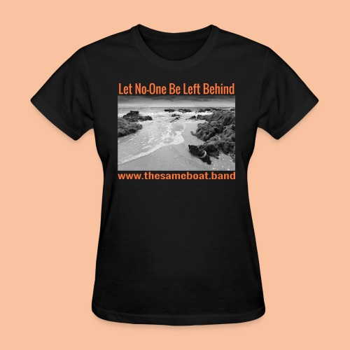 Let No-One Be Left Behind - Womens T-shirt - Women's T-Shirt