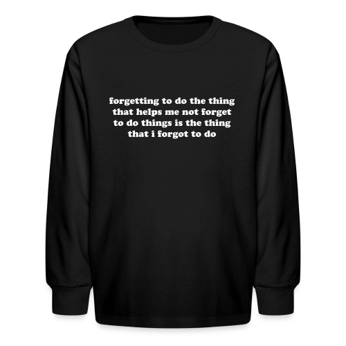 ADHD Funny Quote - Kids' Long Sleeve T-Shirt