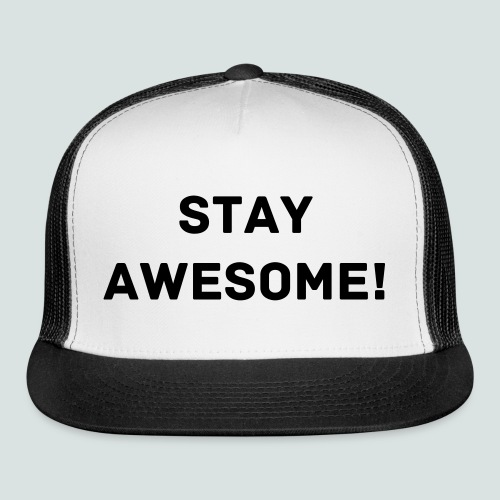 Stay Awesome Hat/Cap - Trucker Cap