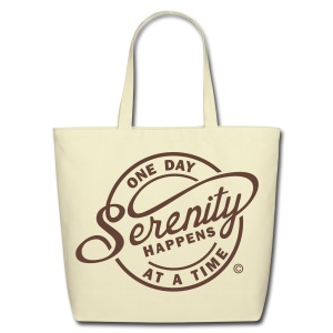 Serenity Happens - One Day At A Time - Eco-Friendly Cotton Tote