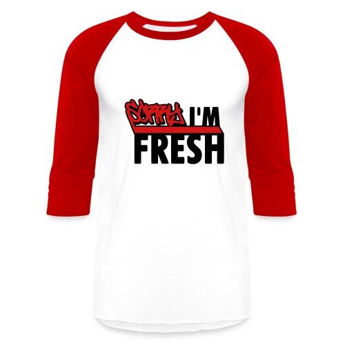 sorry i'm fresh tee - Baseball T-Shirt