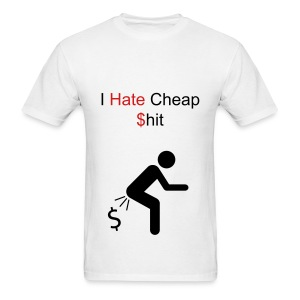 Cheap Shit - Men's T-Shirt