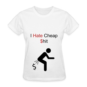Cheap Shit - Women's T-Shirt