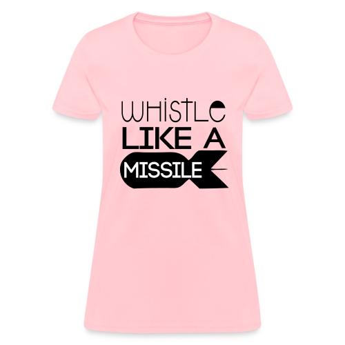 휘파람  Like a Missile - Women's T-Shirt