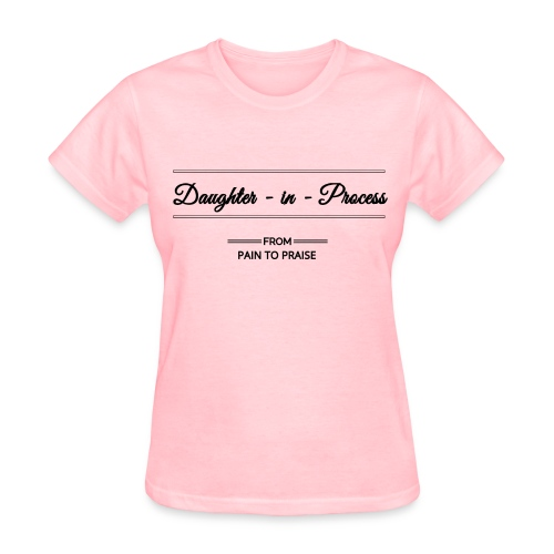 Daughter in Process Tee - light pink with black design - Women's T-Shirt