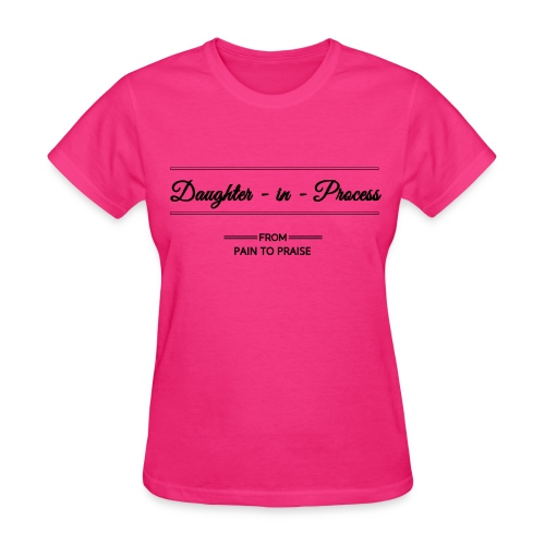 Daughter in Process Tee - dark pink with black design  - Women's T-Shirt