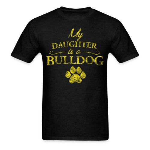 My Daughter is a Bulldog - Mens T - Gold - Men's T-Shirt