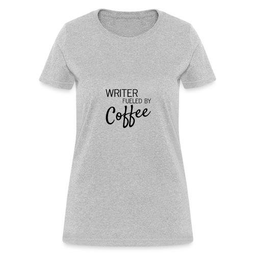 Writer Fueled by Coffee Women's Tee - Women's T-Shirt