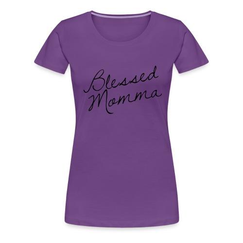 Blessed Momma Premium Women's Tee - Women's Premium T-Shirt