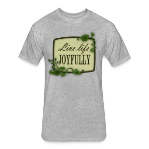 Live Life Joyfully - Fitted Cotton/Poly T-Shirt by Next Level
