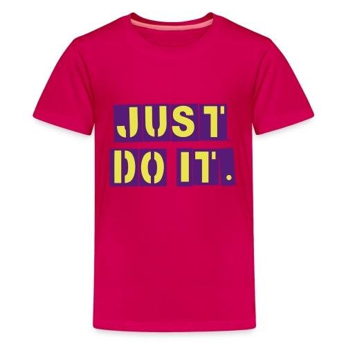 Just do it - Kids' Premium T-Shirt