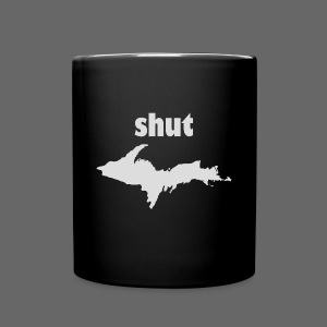 Shut U.P.  - Full Color Mug