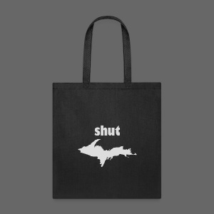 Shut U.P.  - Tote Bag