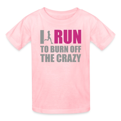 Burn The Crazy Off Tee - Kids' T-Shirt