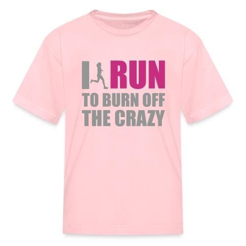 Burn The Crazy Off Tee - Kids' T-Shirt