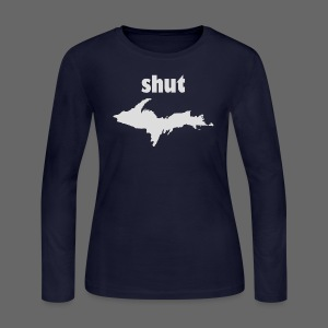 Shut U.P.  - Women's Long Sleeve Jersey T-Shirt