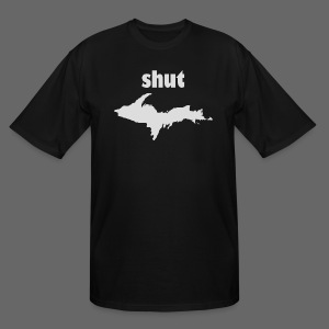 Shut U.P.  - Men's Tall T-Shirt