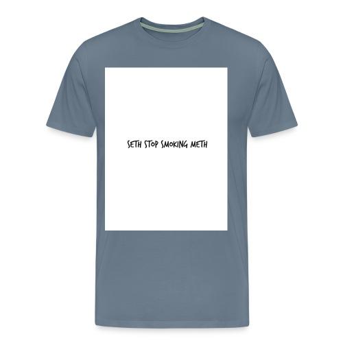 seth stop smoking meth - Men's Premium T-Shirt