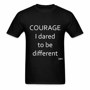 Empowered Black Male Tee: COURAGE. I dared to be different. - Men's T-Shirt
