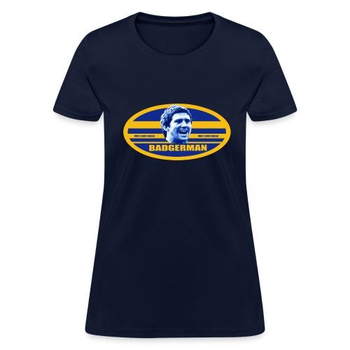 Badgerman Womans Tee - Women's T-Shirt