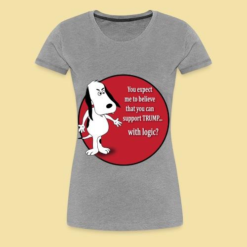 Anti-Trump Dog- Ladies' T-Shirt - Women's Premium T-Shirt