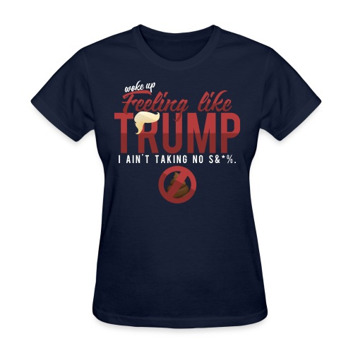 Feeling Like Trump - Women's Tee - Women's T-Shirt